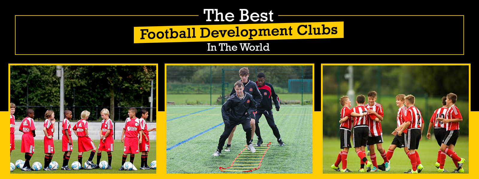 The Best Football Development Clubs In The World