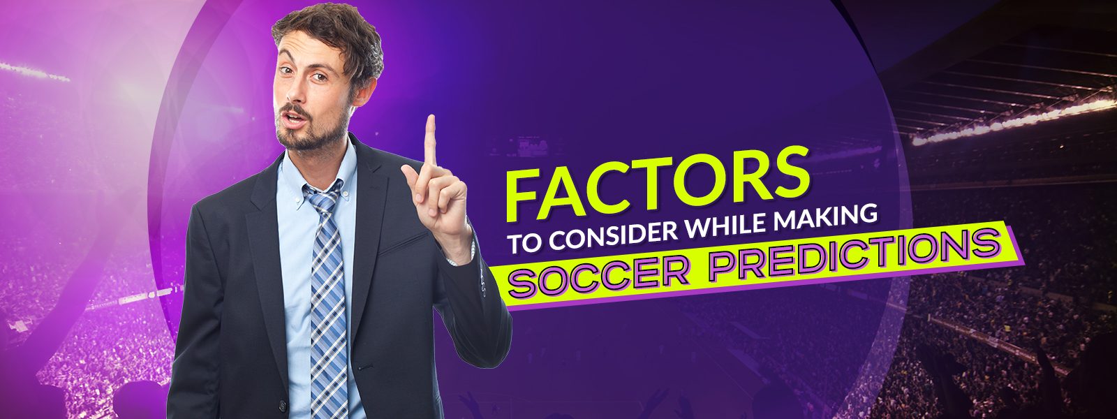 Factors to Consider While Making Soccer Predictions