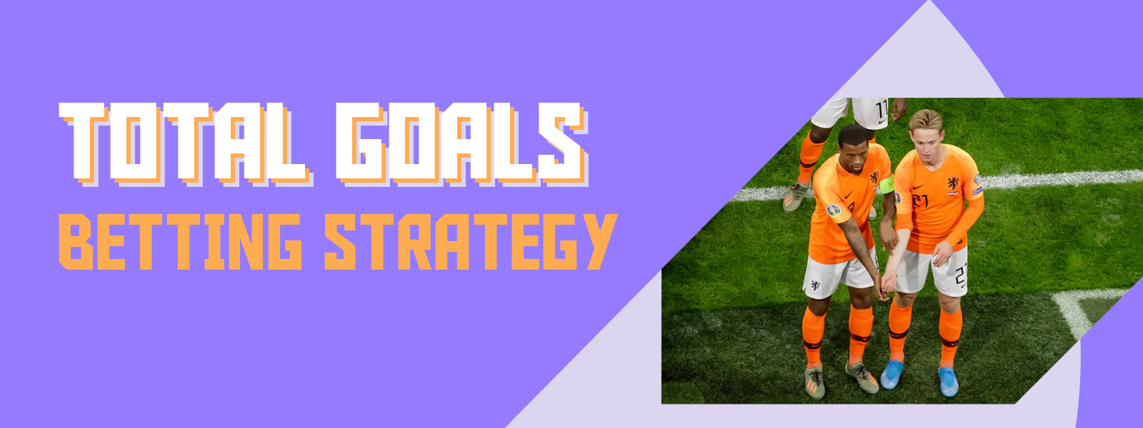 Total Goals Betting Strategies