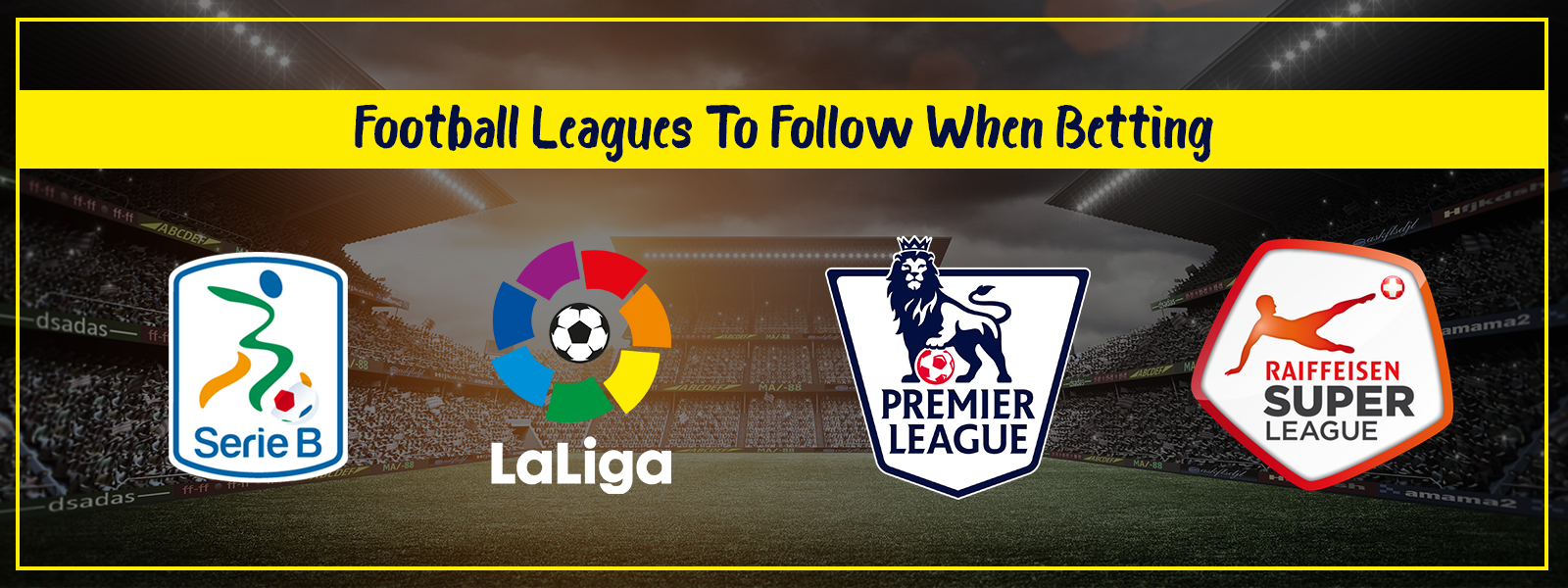 Football Leagues To Follow When Making A Bet