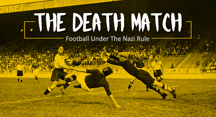 The Death Match – Football Under The Nazi Rule
