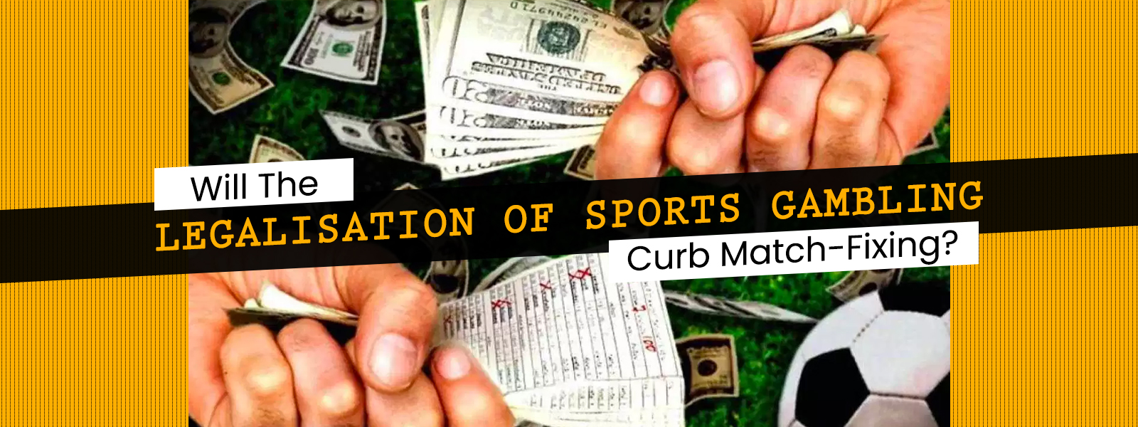 Will The Legalisation Of Sports Betting Curb Match-Fixing?
