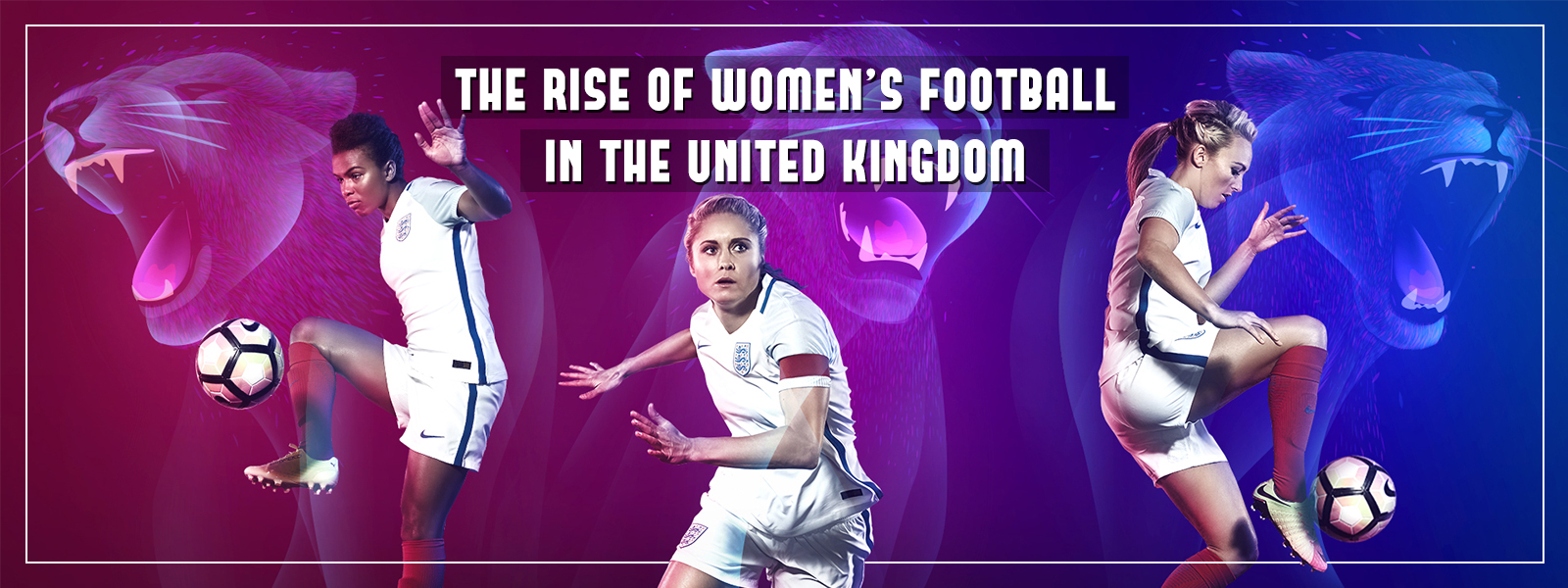 Rise Of Women Football In The United Kingdom