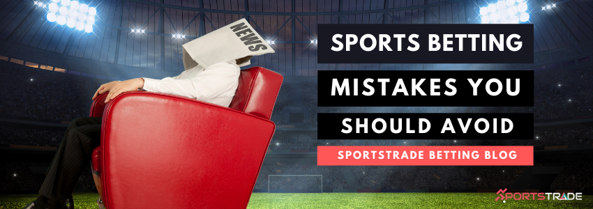 Common Sports Betting Mistakes