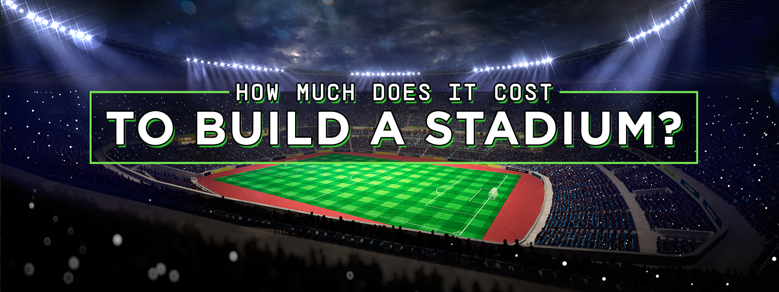 Cost To Build A Soccer Stadium