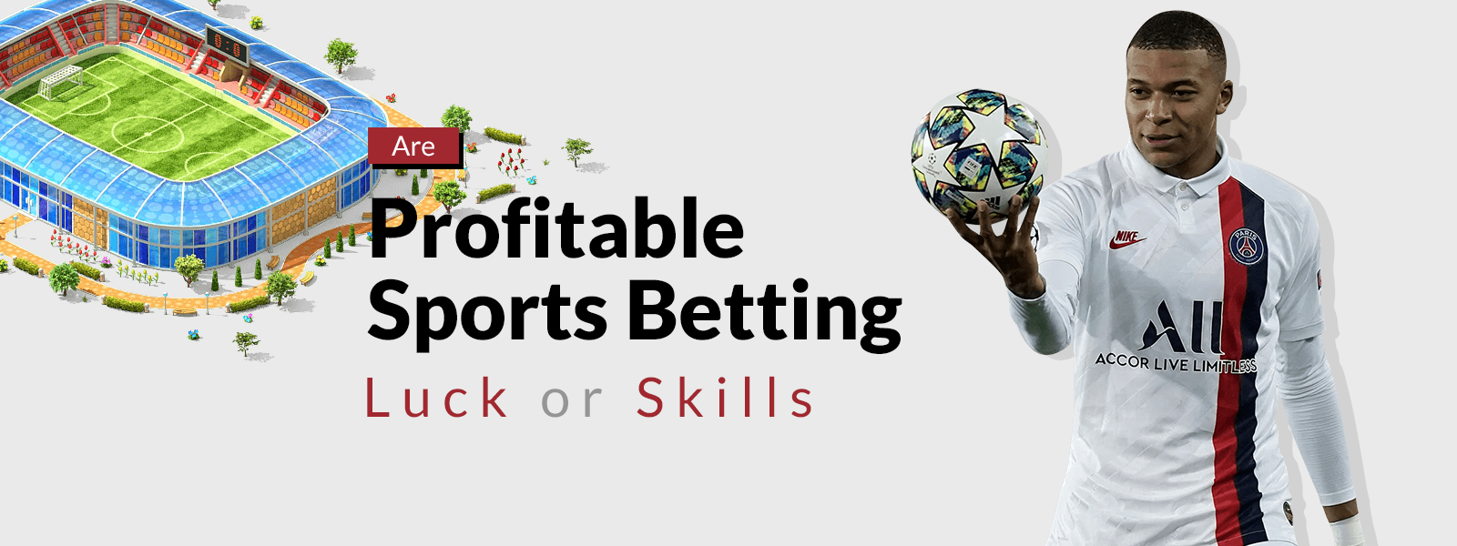 Are Profitable Sports Betting Luck or Skills?