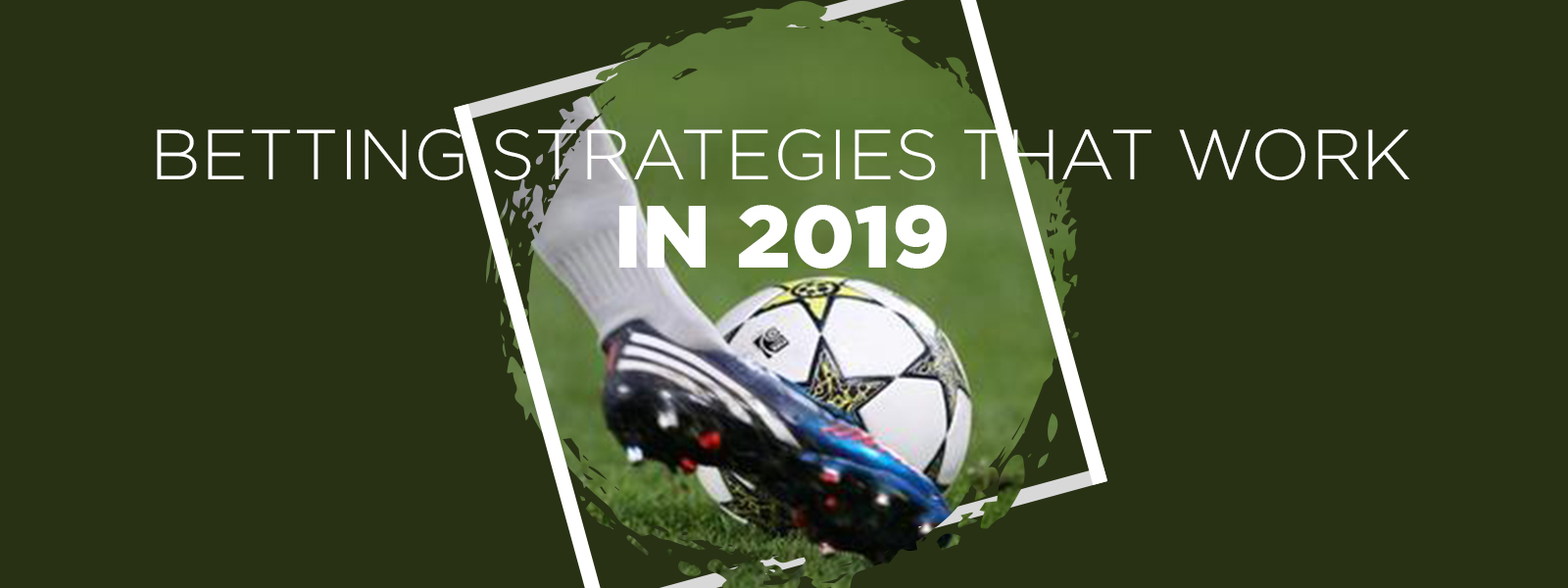 Betting Strategies That Worked In 2019